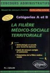 La Filiere Medico-Sociale Territoriale Categories A Et B Concours Externe Et Interne - Couverture - Format classique