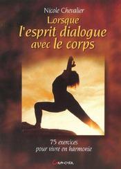 Lorsque l'esprit dialogue avec le corps ; 75 exercices pour vivre en harmonie - Intérieur - Format classique