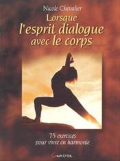 Lorsque l'esprit dialogue avec le corps ; 75 exercices pour vivre en harmonie - Couverture - Format classique