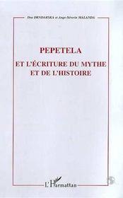 Pepetela Et L'Ecriture Du Mythe Et De L'Histoire - Intérieur - Format classique