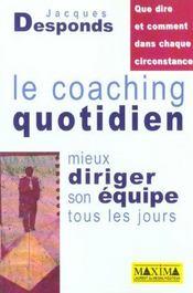 Le Coaching Quotidien ; Mieux Diriger Son Equipe Tous Les Jours - Intérieur - Format classique