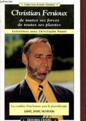 Christian Fenioux De Toutes Ses Forces Et Ses Plantes - Couverture - Format classique