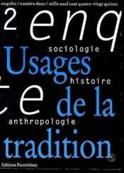 Revue Enquete 02 - Usages De La Tradition - Couverture - Format classique