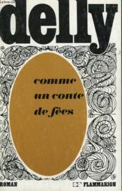 Comme Un Conte De Fees. Collection : Delly. - Couverture - Format classique