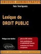 Lexique De Droit Public 500 Entrees Droit Constitutionnel Et Administratif Francais - Couverture - Format classique