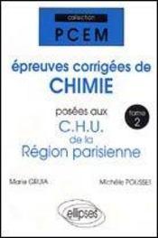 Epreuves Corrigees De Chimie Posees Aux Chu De La Region Parisienne Tome 2 - Intérieur - Format classique