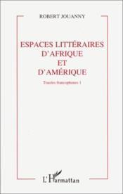 Espaces Litteraires (1) D'Afrique Et D'Amerique - Couverture - Format classique
