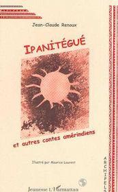Ipanitegue Et Autres Contes Amerindiens - Intérieur - Format classique
