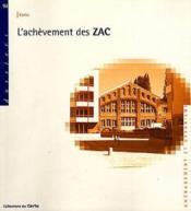 L'achèvement des zac - Couverture - Format classique