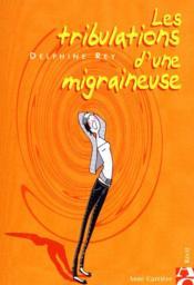 Les Tribulations D'Une Migraineuse - Couverture - Format classique