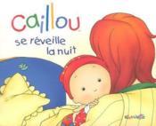 Caillou Decouvre ; Caillou Se Réveille La Nuit - Couverture - Format classique