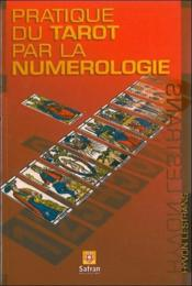 Pratique Du Tarot Par La Numerologie - Couverture - Format classique
