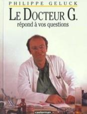 Le Docteur G Repond A Vos Questions (+1cd)  - Philippe Geluck