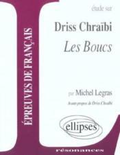 Etude Sur Driss Chraibi Les Boucs Epreuves De Francais Avant-Propos De Driss Chraibi - Couverture - Format classique