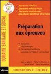 Preparation Aux Epreuves Domaine Sanitaire Et Social Secretaire Medical Medico-Social Administratif - Intérieur - Format classique