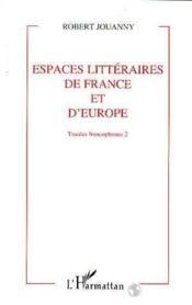Espaces Litteraires (2) De France Et D'Europe - Couverture - Format classique