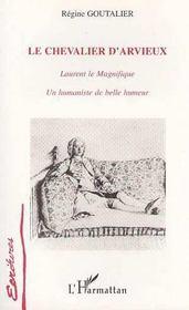 Le chevalier d'Arvieux ; Laurent le magnifique, un humaniste de belle humeur - Intérieur - Format classique
