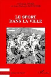 Le sport dans la ville - Couverture - Format classique
