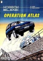 Horizon Blanc T.3 Operation Atlas - Couverture - Format classique