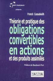 Theorie Et Pratiques Des Obligations Convertibles En Actions Et Des Produits Assimiles - Intérieur - Format classique