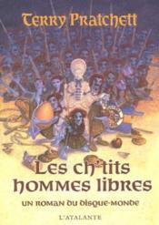 Les ch'tits hommes libres ; un roman du disque-monde - Couverture - Format classique
