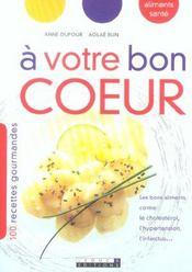 A Votre Bon Coeur. 100 Recettes Gourmandes - Intérieur - Format classique