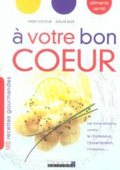 A Votre Bon Coeur. 100 Recettes Gourmandes - Couverture - Format classique
