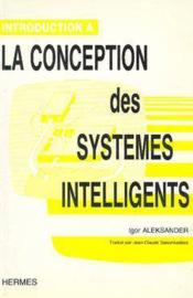 Vente  Introduction A La Conception Des Systemes Intelligents  - Aleksander