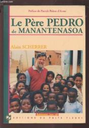 Le père Pedro de Manantenasoa. debout, encore et quand même - Couverture - Format classique