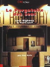 Le Purgatoire Du Sens ; Lost Highway De David Lynch - Intérieur - Format classique