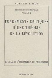 Fondements critiques d'une théorie de la révolution ; au-delà de l'affirmation du prolétariat - Couverture - Format classique