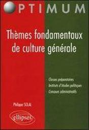 Themes Fondamentaux De Culture Generale Classes Preparatoires Instituts D'Etudes Politiques - Couverture - Format classique