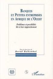 Banques Et Petites Entreprises Dans L'Afrique De L'Ouest - Intérieur - Format classique