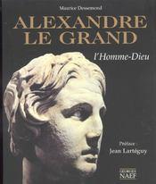 Alexandre le grand ; l'homme dieu - Intérieur - Format classique