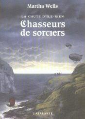 La chute d'île-rien ; chasseurs de sorciers - Intérieur - Format classique