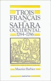 Trois francais au sahara occidental (1784-1786) - Couverture - Format classique