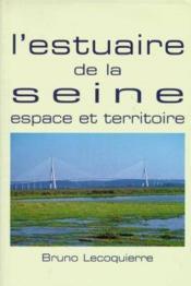 L'Estuaire De La Seine. Espace Et Territoire - Couverture - Format classique