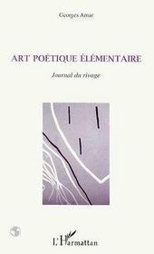 Art poétique élémentaire ; journal du rivage - Intérieur - Format classique