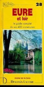 Eure-et-Loire ; le guide complet de ses 403 communes - Couverture - Format classique
