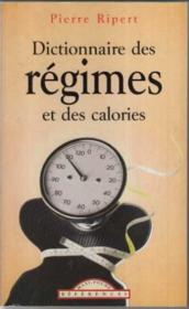 Dictionnaire Des Regimes Et Calories - Couverture - Format classique