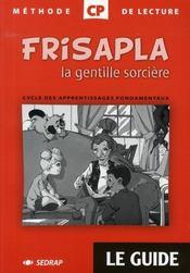 Frisapla, la gentille sorcière ; CP ; guide (édition 2007) - Intérieur - Format classique
