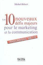 Les 10 Nouveaux Defis Majeurs Pour Le Marketing Et La Communication - Intérieur - Format classique