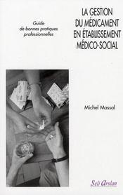 La gestion du médicament en établissement médico-social - Intérieur - Format classique