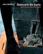 Giancarlo de carlo ; des lieux, des hommes - Couverture - Format classique