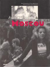 Avoir 20 Ans A Moscou - Couverture - Format classique