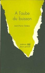 A L'Aube Du Buisson Nouvelle Edition 2009 - Intérieur - Format classique