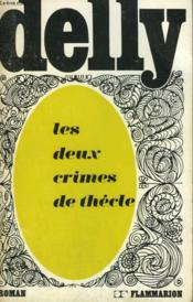 Les Deux Crimes De Thecle. Collection : Delly. - Couverture - Format classique