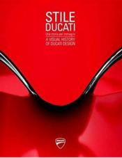 Vente livre :  Stile Sucati ; a visual history of Ducati design  - Collectif