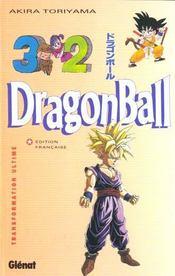 Dragon ball t.32 ; transformation ultime - Intérieur - Format classique