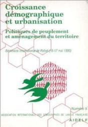 Croissance démographique et urbanisation : politiques de peuplement et aménagement du territoire - Couverture - Format classique
